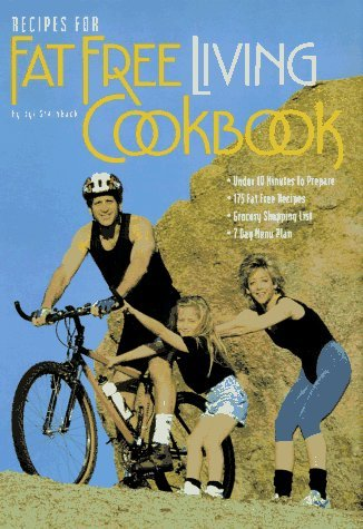 Recipes For Fat Free Living Jyl Steinback