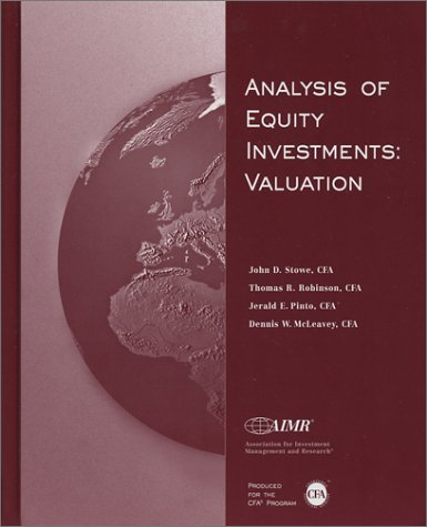 Analysis Of Equity Investments: Valuation  by  John D. Stowe