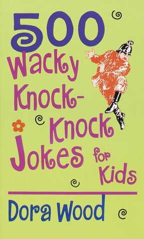 500 Wacky Knock-Knock Jokes  by  Matthew Sartwell