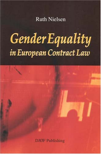 Gender Equality: In European Contract Law  by  Ruth Nielsen