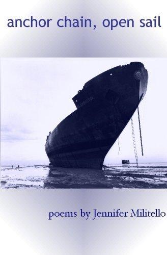 Anchor Chain, Open Sail: Poems Jennifer Militello