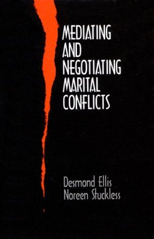 Mediating and Negotiating Marital Conflicts  by  Desmond Ellis