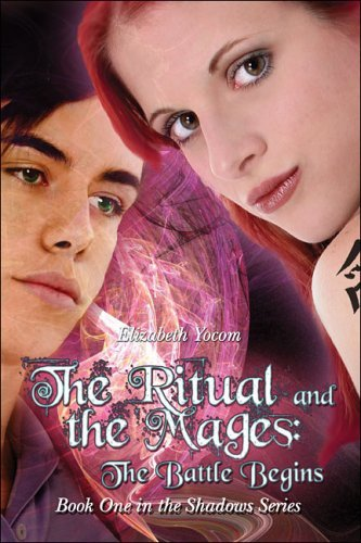 The Ritual and the Mages: The Battle Begins Elizabeth Yocom