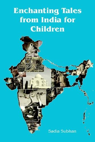 Enchanting Tales from India for Children  by  Sadia Subhan
