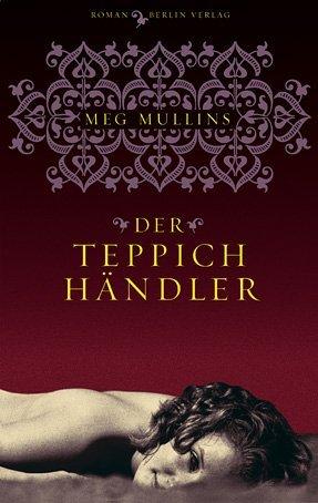 Der Teppichhändler  by  Meg Mullins