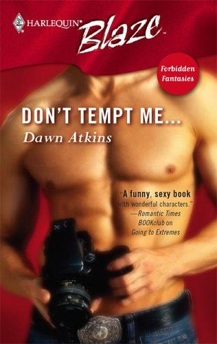 Dont Tempt Me... (Harlequin Blaze #253)  by  Dawn Atkins