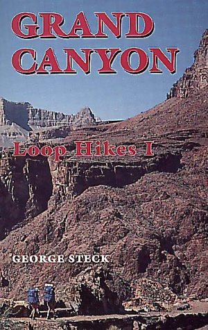Grand Canyon Loop Hikes I  by  George Steck
