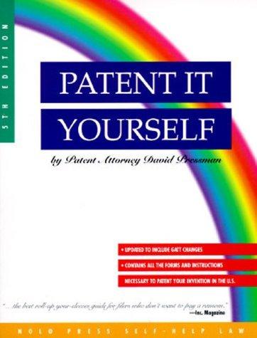 Patent It Yourself  by  David Pressman