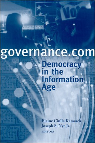 Governance. Com: Democracy In The Information Age  by  Elaine C. Kamarck