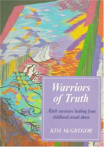 Surviving and Moving on: Self Help for Survivors of Child Sexual Abuse  by  Kim McGregor