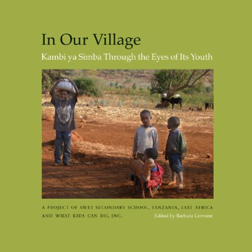 In Our Village: Kambi ya Simba Through the Eyes of Its Youth Barbara Cervone