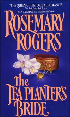The Tea Planters Bride  by  Rosemary Rogers