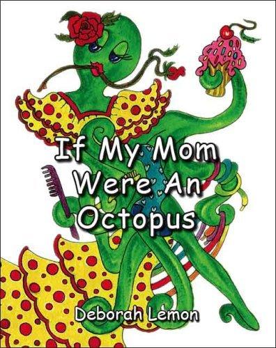 If My Mom Were an Octopus  by  Deborah Lemon
