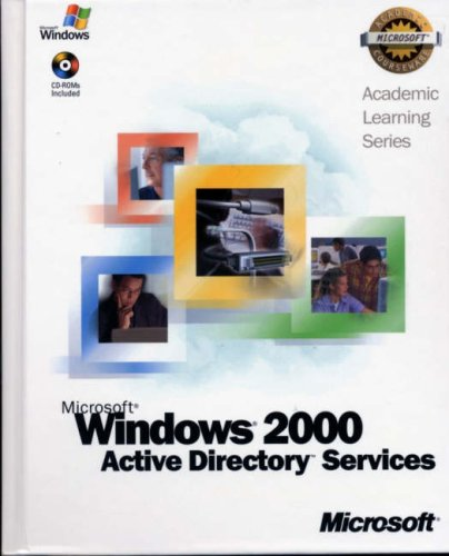 Windows2000 Active DirectoryServices Package (Microsoft Official Academic Course Series)  by  Microsoft Corporation