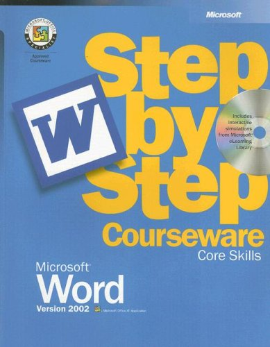 Word Version 2002 Step-by-Step Courseware Core Skills (Microsoft Official Academic Course Series)  by  MOAC (Microsoft Official Academic Course)