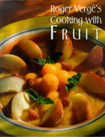 Roger Verges Cooking with Fruit  by  Roger Verges