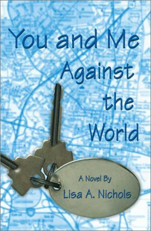 You And Me Against The World Lisa A. Nichols