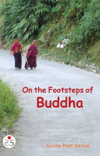 On the Footsteps of Buddha  by  Sunita Pant Bansal