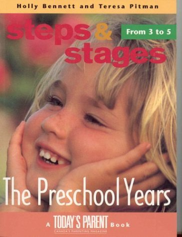 The Pre School Years: Steps And Stages  by  Teresa Pitman