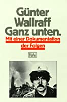 Ganz Unten  by  Günter Wallraff