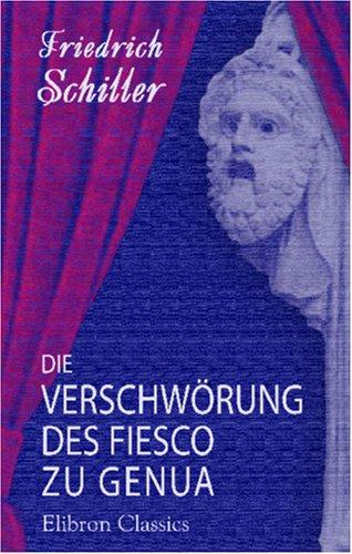Die Verschwörung Des Fiesco Zu Genua Friedrich Schiller