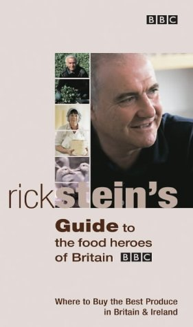 Rick Steins Guide to the Food Heroes of Britain  by  Rick Stein