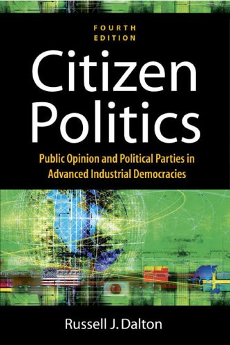 Citizen Politics: Public Opinion And Political Parties In Advanced Industrial Democracies Russell J. Dalton