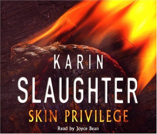 Skin Privilege (Grant County, #6) Karin Slaughter