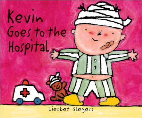 Kevin Goes to the Hospital Liesbet Slegers