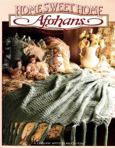 Home Sweet Home Afghans Leisure Arts, Inc.
