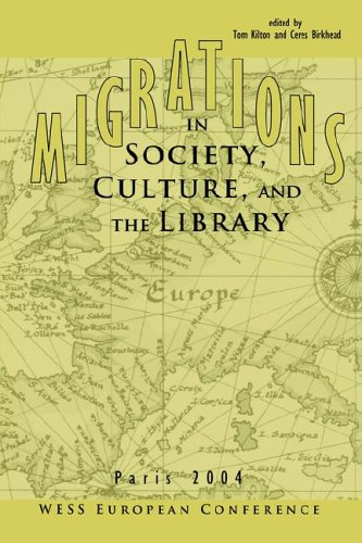 Migrations In Society, Culture, And The Library: Wess European Conference, Paris, France, March 22, 2004  by  Thomas D. Kilton