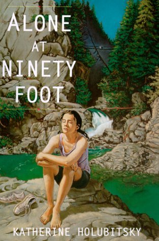 Alone at Ninety Foot  by  Katherine Holubitsky