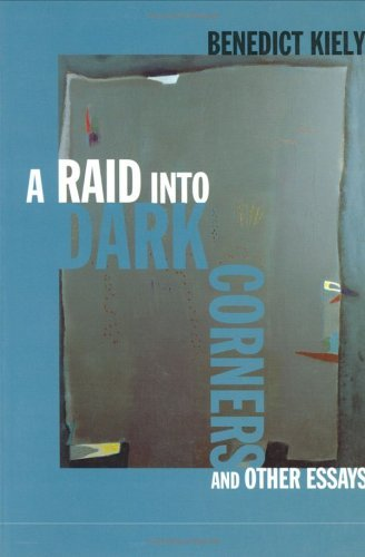 A Raid Into Dark Corners and Other Essays  by  Benedict Kiely