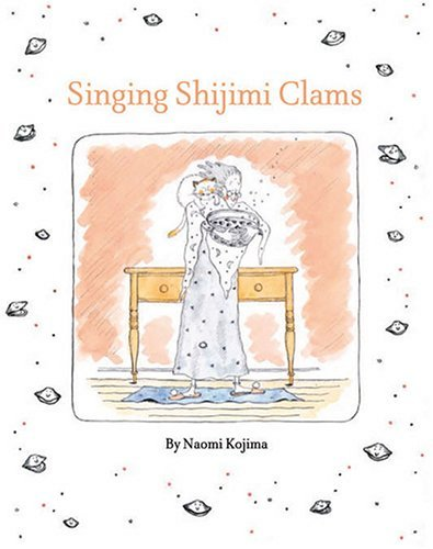 Singing Shijimi Clams Naomi Kojima