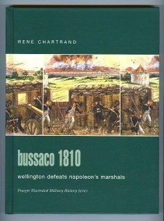 Bussaco, 1810: Wellington Defeats Napoleons Marshals René Chartrand