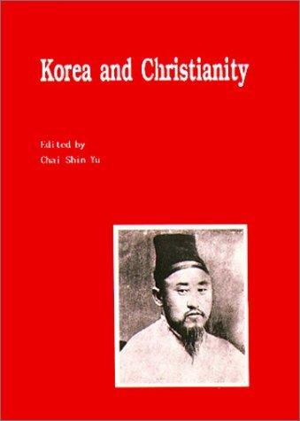 Korea and Christianity Chai-Shin Yu