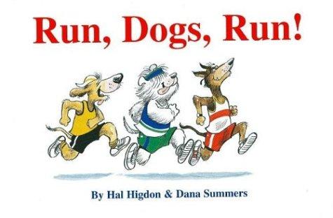 Run, Dogs, Run! Hal Higdon