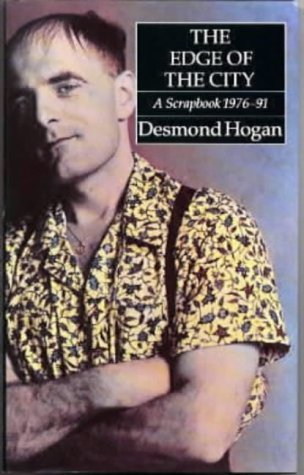 The Edge of a City: A Scrapbook 1976-91  by  Desmond Hogan