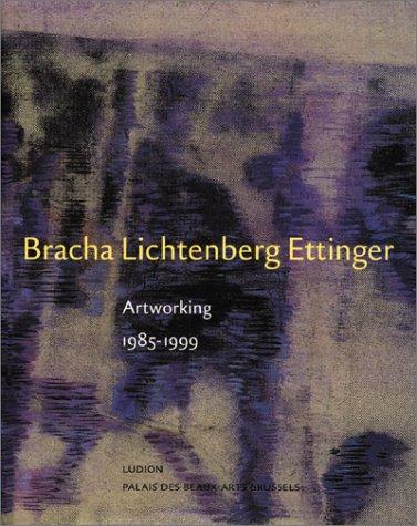 Bracha Lichtenberg Ettinger: Artworking 1985-1999  by  Bracha Lichtenberg