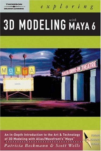 Exploring 3 D Modeling With Maya 6  by  Patricia Beckmann