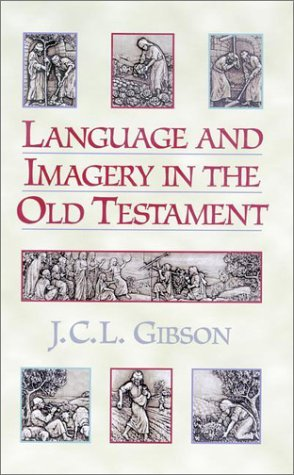 Language and Imagery in the Old Testament  by  John C.L. Gibson