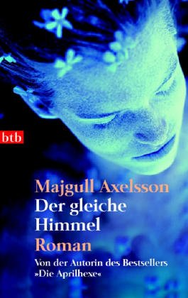 Der Gleiche Himmel: Roman Majgull Axelsson