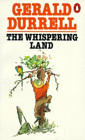 The Whispering Land Gerald Durrell