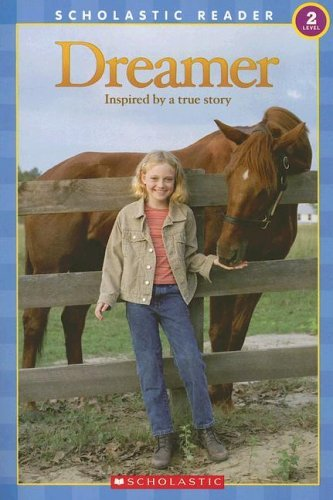 Dreamer: Inspired a True Story (Scholastic Reader: Level 2) by Tracey West