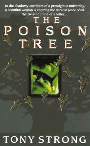 The Poison Tree Tony Strong