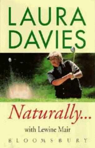 Naturally...Laura Davies  by  Laura Davies