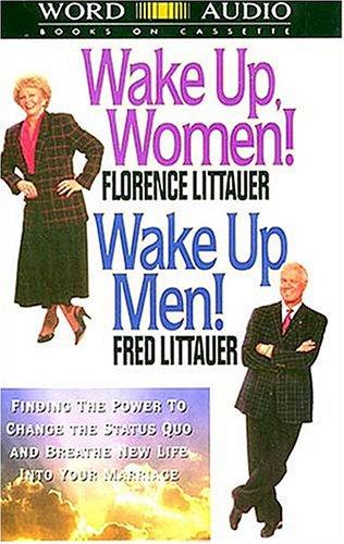 Wake Up Women! Wake Up Men! Florence Littauer