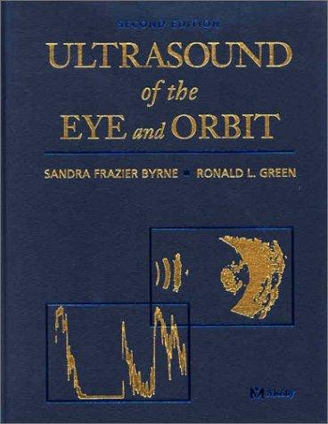 Ultrasound Of The Eye And Orbit Sandra Frazier Byrne
