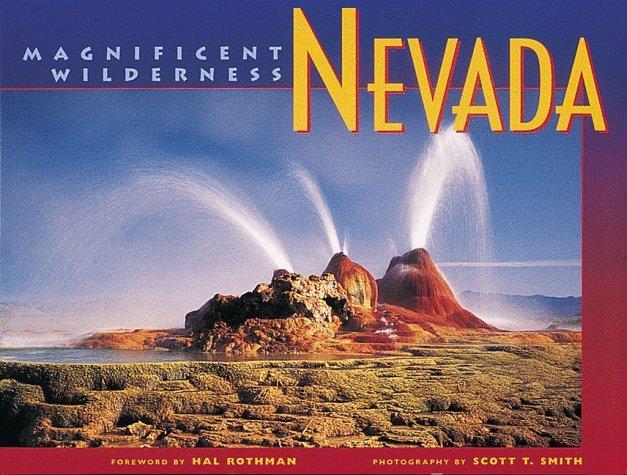 Nevada: Magnificent Wilderness Scott T. Smith