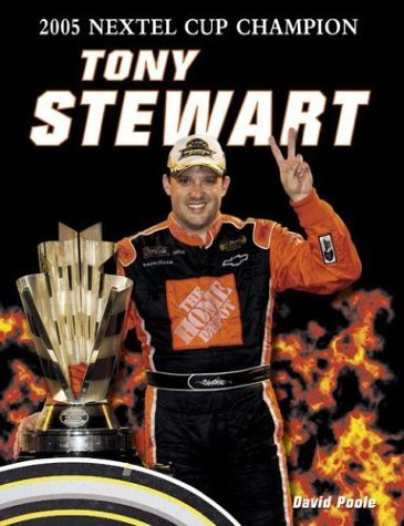 Tony Stewart: 2005 Nextel Cup Champion David Poole